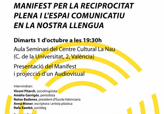Manifesto for full reciprocity and the communicational space in our language. Panel of discussion. 01/10/2019. Cultural Centre La Nau. 19.30h